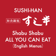 SUSHI-HAN Shabu Shabu ALL YOU CAN EAT(English Menus)